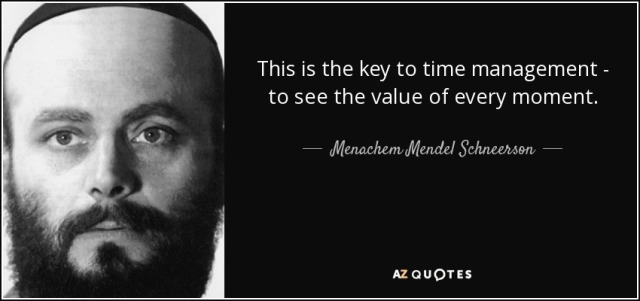 quote-this-is-the-key-to-time-management-to-see-the-value-of-every-moment-menachem-mendel-schneerson-26-17-49